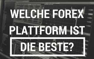 Welche Forex Plattform ist die beste?