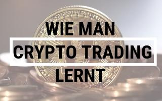 Wie kann man Crypto Trading lernen? Meine Erfahrung