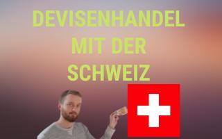 Devisenhandel mit der Schweiz